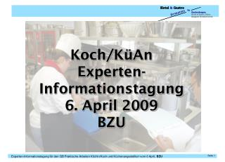 Koch/ KüAn Experten-  Informationstagung 6. April 2009 BZU