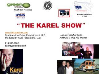� THE KAREL SHOW �