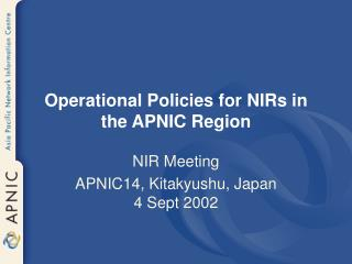 Operational Policies for NIRs in the APNIC Region