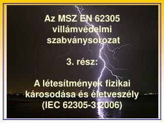 Az MSZ EN 62305-3-ben leírt intézkedések célja