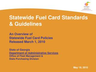 Statewide Fuel Card Standards  Guidelines   An Overview of  Statewide Fuel Card Policies Released March 1, 2010    State