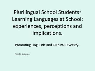 Promoting Linguistic and Cultural Diversity. *Non EU lauguages.