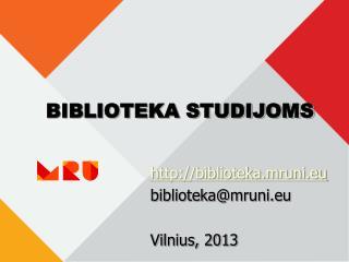 BIBLIOTEKA STUDIJOMS