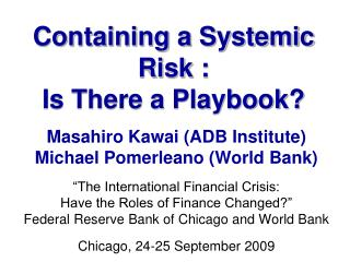 Containing a Systemic Risk : Is There a Playbook