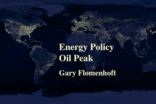 Energy Policy Oil Peak Gary Flomenhoft