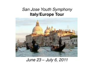 San Jose Youth Symphony Italy/Europe Tour