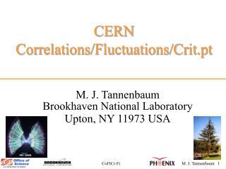 CERN Correlations/Fluctuations/Crit.pt