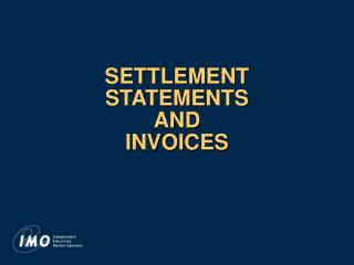 SETTLEMENT STATEMENTS AND INVOICES