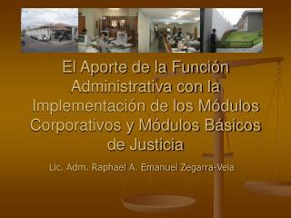 Lic. Adm. Raphael A. Emanuel Zegarra-Vela