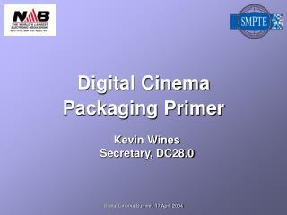 Digital Cinema Packaging Primer