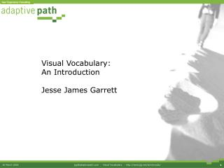 Visual Vocabulary: An Introduction Jesse James Garrett