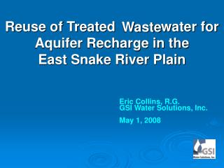Reuse of Treated            water for Aquifer Recharge in the East Snake River Plain