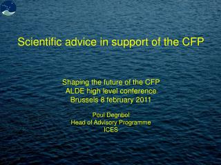 Scientific advice in support of the CFP Shaping the future of the CFP ALDE high level conference