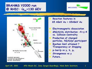 BRAHMS Y2000 run  @ RHIC:  s nn =130 GEV