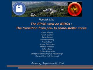 The EPOS view on IRDCs : The transition from pre- to proto-stellar cores