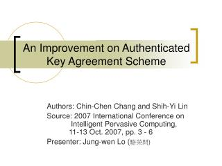An Improvement on Authenticated Key Agreement Scheme