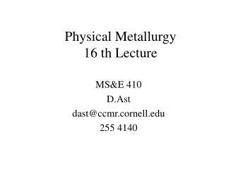 Physical Metallurgy 16 th Lecture