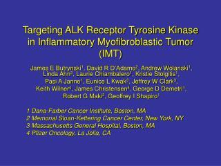 Targeting ALK Receptor Tyrosine Kinase in Inflammatory Myofibroblastic Tumor (IMT)