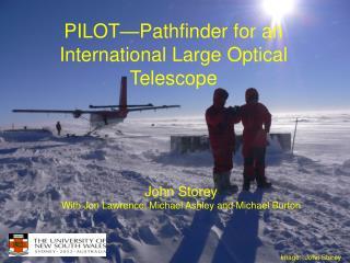 PILOT — Pathfinder for an International Large Optical Telescope