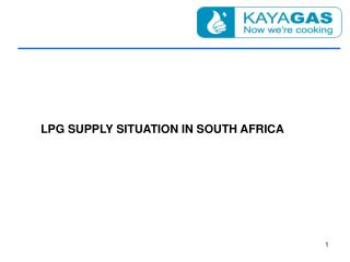 LPG SUPPLY SITUATION IN SOUTH AFRICA