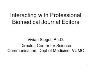 Interacting with Professional Biomedical Journal Editors