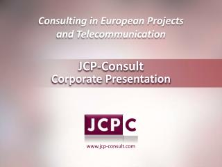 JCP-Consult  Corporate  Presentation