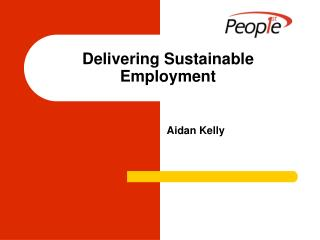 Delivering Sustainable Employment