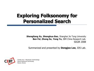 Exploring Folksonomy for Personalized Search