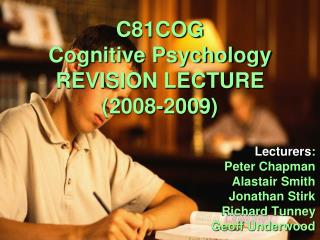 C81COG Cognitive Psychology REVISION LECTURE (2008-2009)
