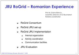 JRU RoGrid – Romanian Experience