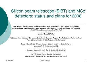Silicon beam telescope (SiBT) and MCz detectors: status and plans for 2008