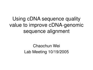 Using cDNA sequence quality value to improve cDNA-genomic sequence alignment