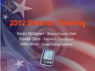 2012 Election Training