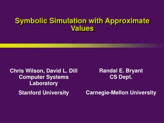 Symbolic Simulation with Approximate Values