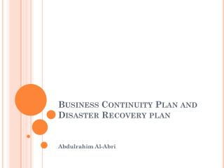 Business Continuity Plan and Disaster Recovery plan