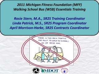 2011 Michigan Fitness Foundation (MFF) Walking School Bus (WSB) Essentials Training