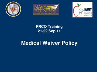 PRCO Training 21-22 Sep 11 Medical Waiver Policy