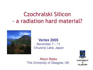 Czochralski Silicon - a radiation hard material?