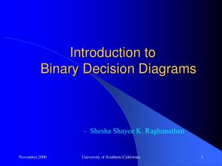 Introduction to     Binary Decision Diagrams