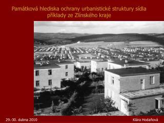 Památková hlediska ochrany urbanistické struktury sídla příklady ze Zlínského kraje