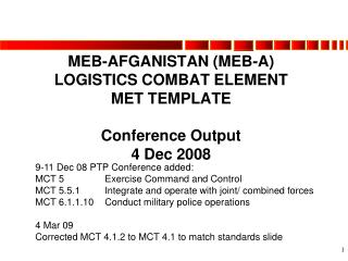 MEB-AFGANISTAN (MEB-A) LOGISTICS COMBAT ELEMENT MET TEMPLATE Conference Output 4 Dec 2008
