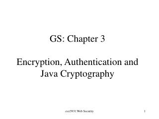 GS: Chapter 3 Encryption, Authentication and  Java Cryptography