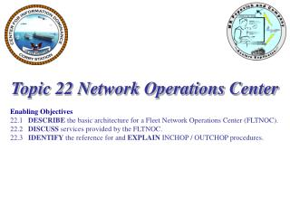 Topic 22 Network Operations Center Enabling Objectives