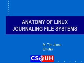 ANATOMY OF LINUX JOURNALING FILE SYSTEMS