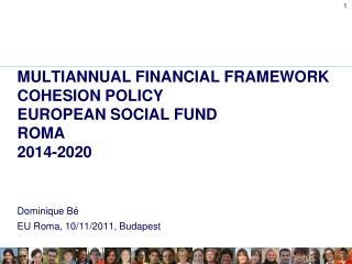 MULTIANNUAL FINANCIAL FRAMEWORK COHESION POLICY EUROPEAN SOCIAL FUND ROMA  2014-2020