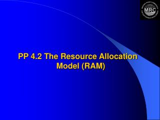 PP 4.2 The Resource Allocation Model (RAM)