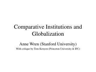 Comparative Institutions and Globalization