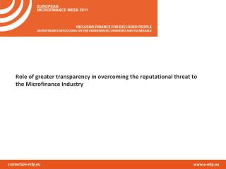 Role of greater transparency in overcoming the reputational threat to the Microfinance Industry