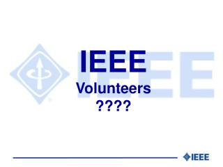 IEEE Volunteers ????