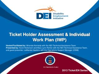 Ticket Holder Assessment & Individual Work Plan (IWP)